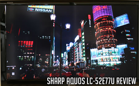 Sharp Aquos LC-52E77U Review